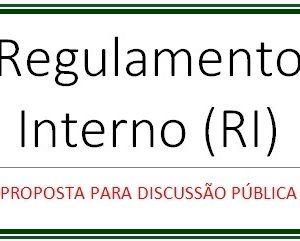 Proposta de Regulamento Interno para Discussão Pública